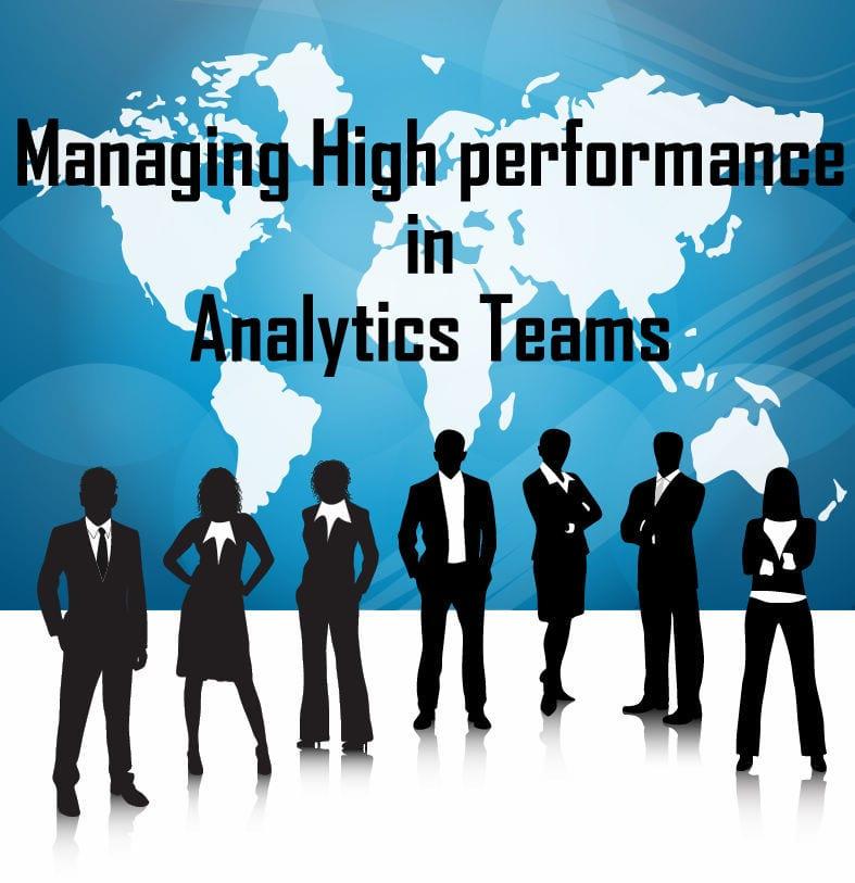 Managing High Performance in Analytics Teams