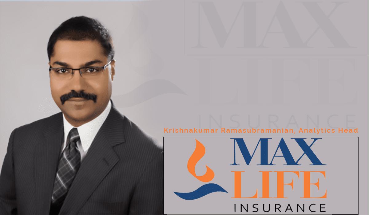 Interview of the week - Krishnakumar Ramasubramanian, Head of Analytics at Max Life Insurance