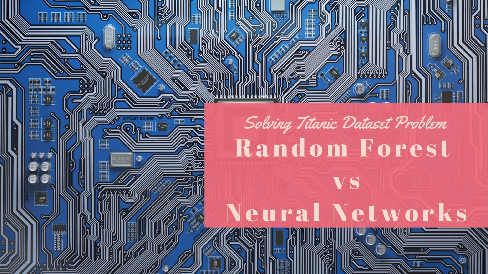 Titanic Survival Problem Using Random Forest vs Neural Networks