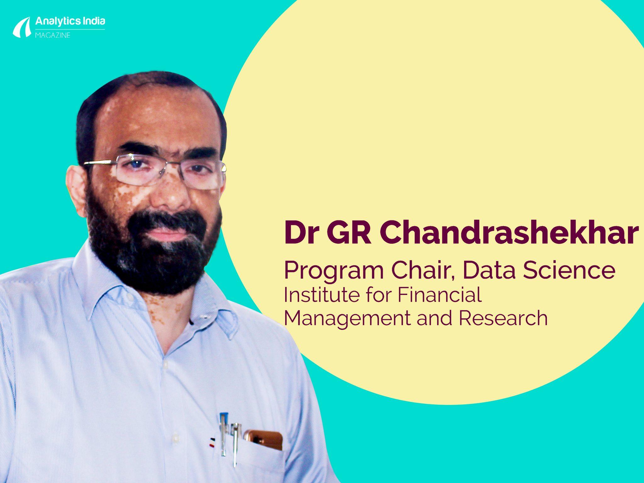 IFMR Program Chair Dr GR Chandrashekhar