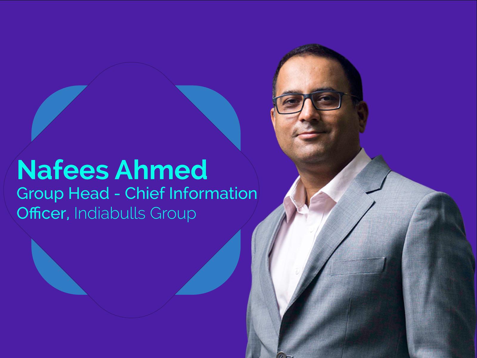 Nafees Ahmed, CIO, Indiabulls