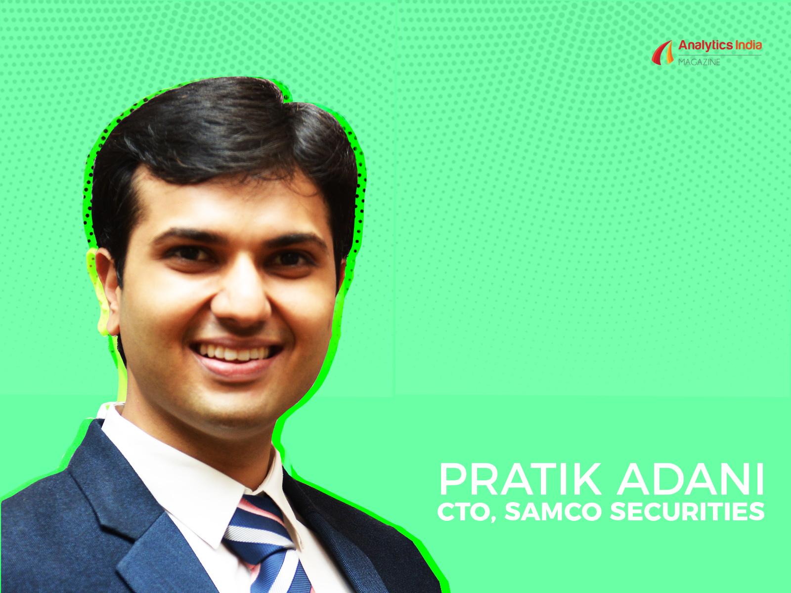 Pratik Adani CTO SAMCO Securities