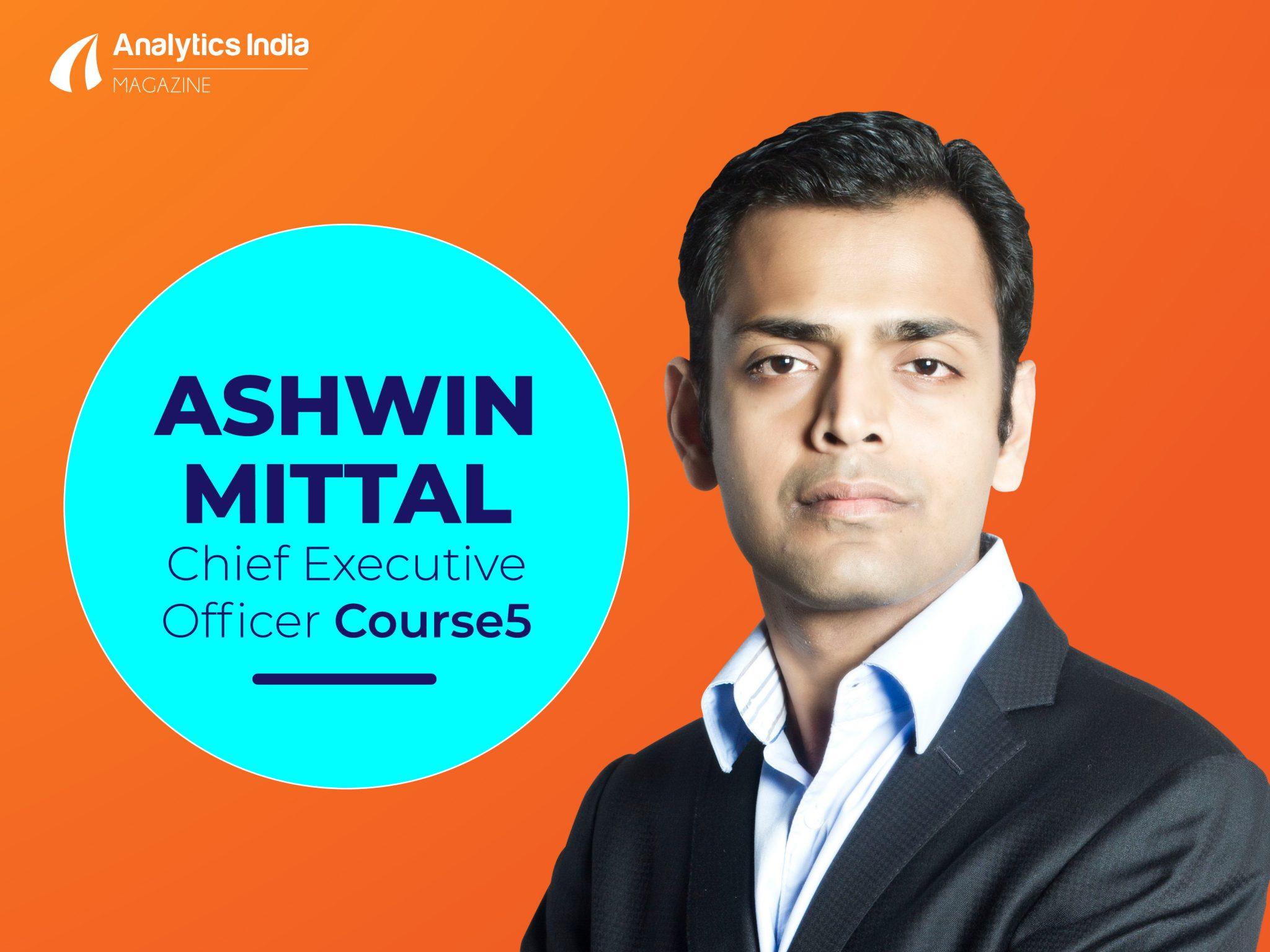 Ashwin Mittal Course5