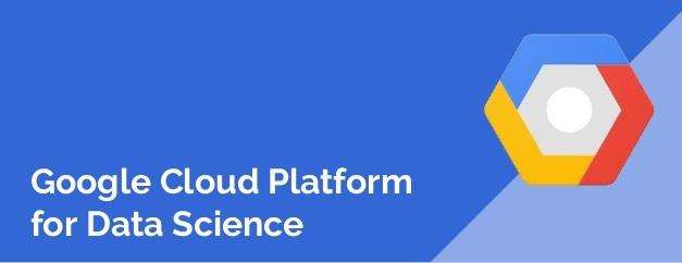 Google Cloud Platform for Data Science