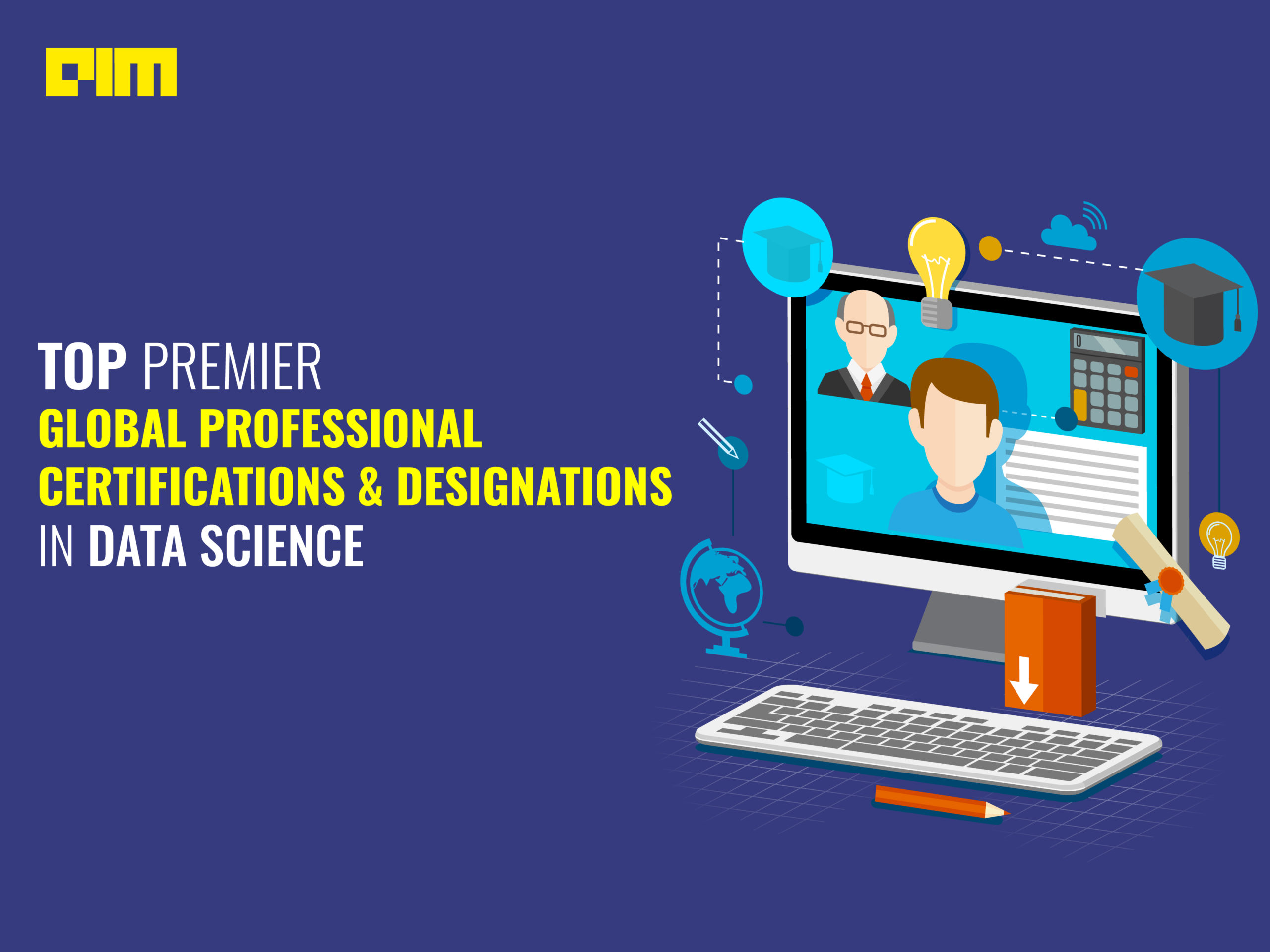 certifications in data science; data science certification; Top Premier Global Professional Certifications & Designations In Data Science