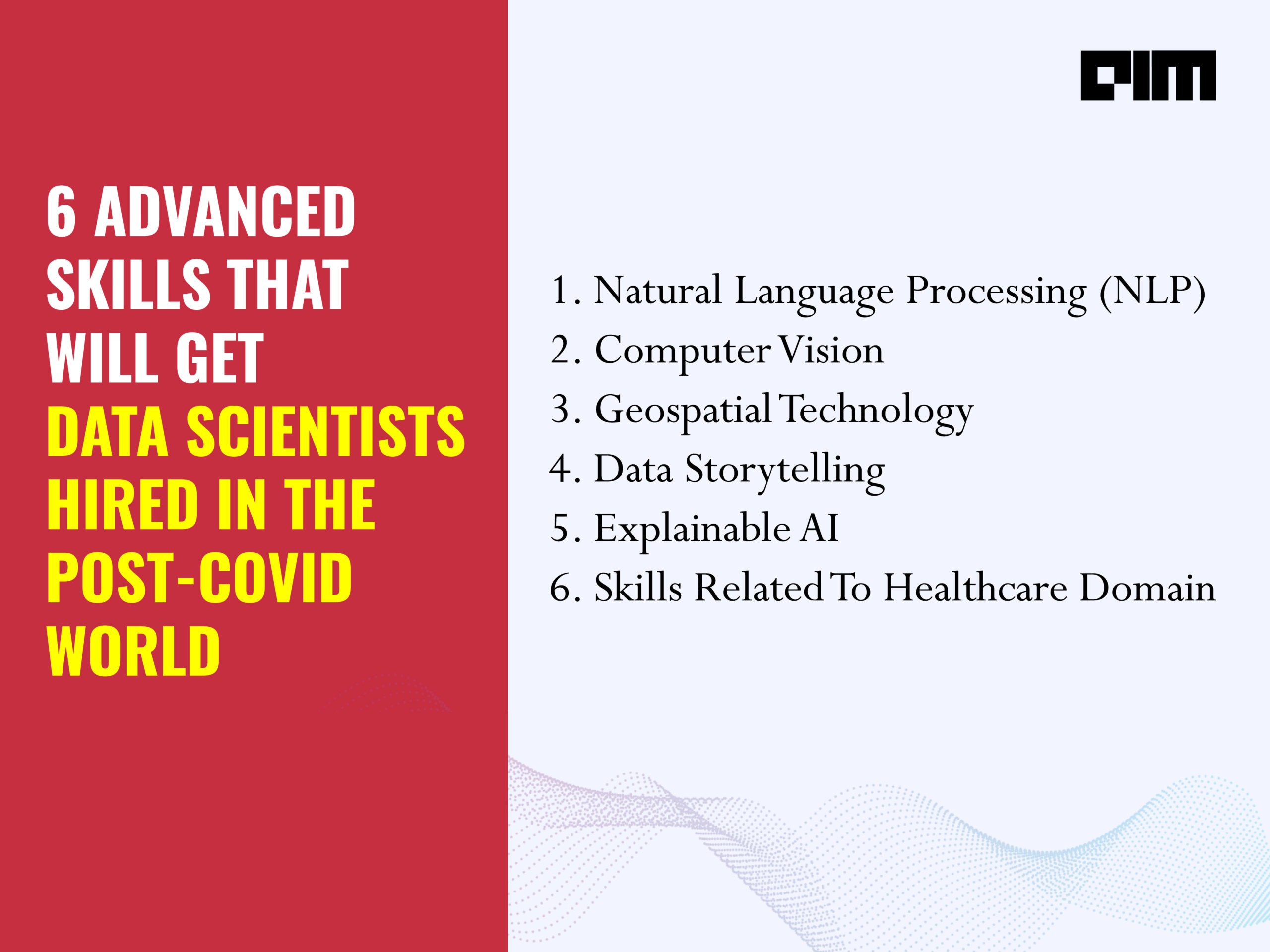 6 Advanced Skills That Will Get Data Scientists Hired In The Post-COVID World