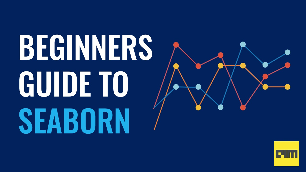 Beginners Guide To Seaborn