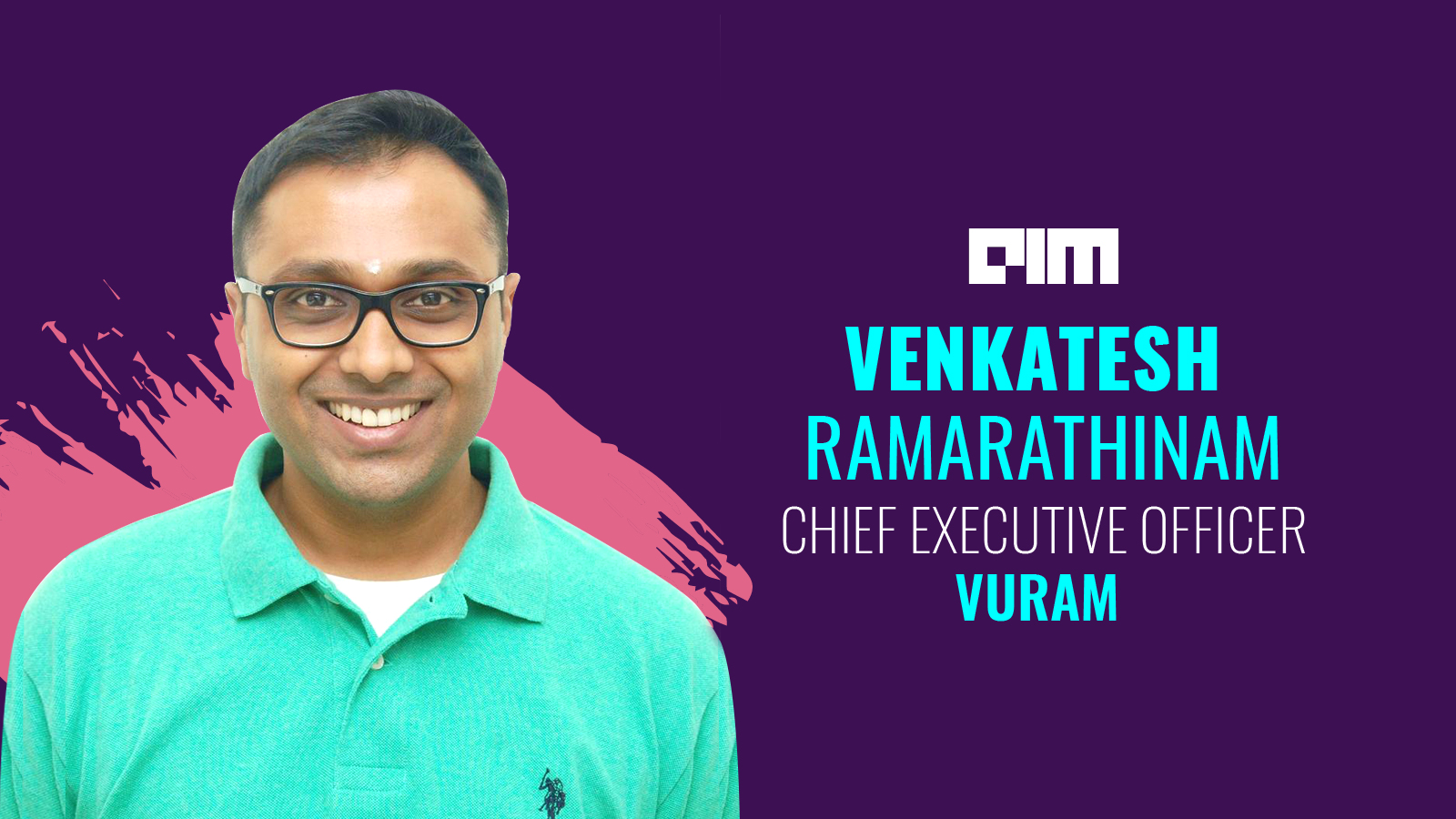 Low-Code Development Lowers The Barrier To Entry — The Need Of The Hour, Says Venkatesh Ramarathinam, CEO, Vuram