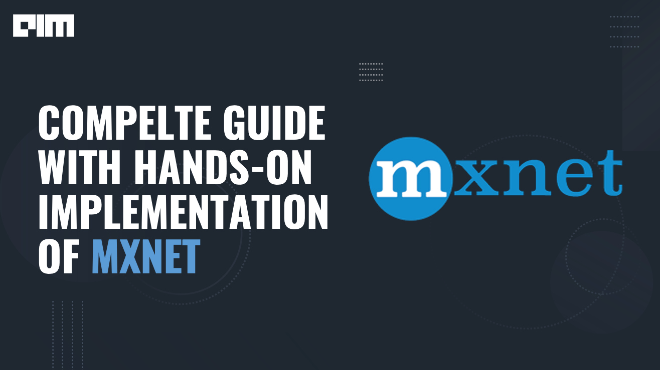 MXNet Tutorial: Complete Guide with Hands-On Implementation of Deep Learning Framework