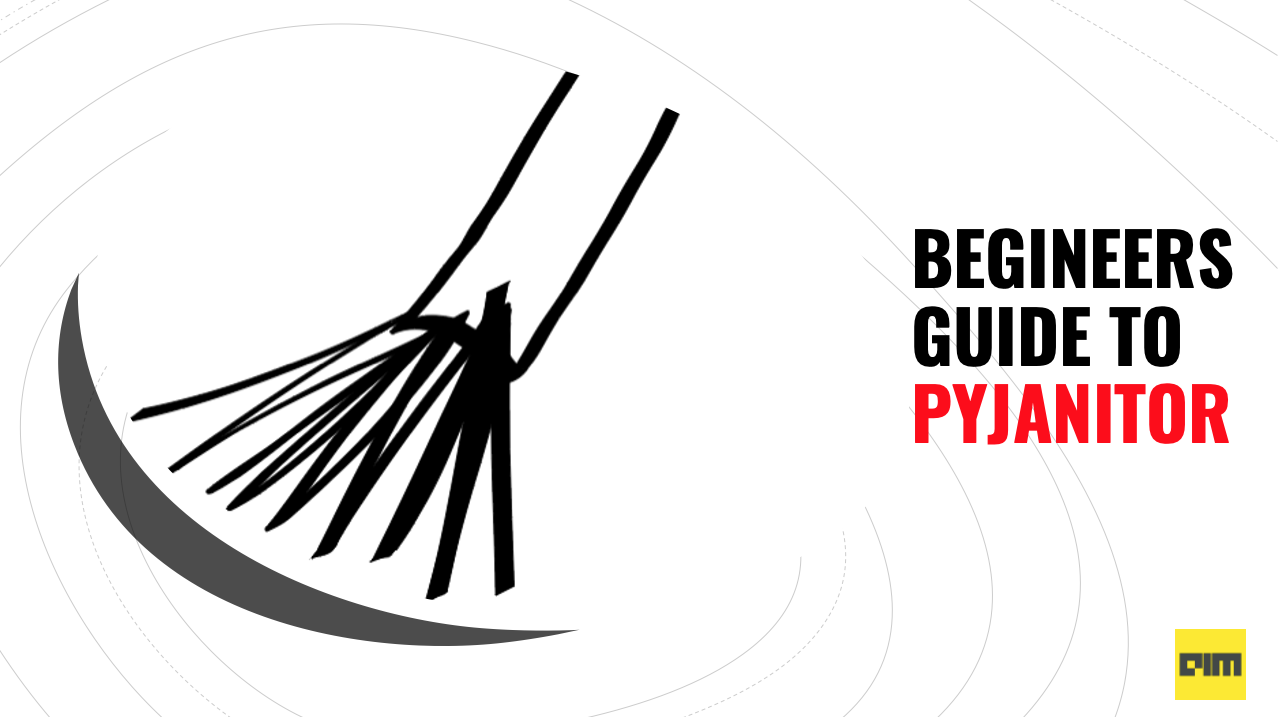 Beginners Guide to Pyjanitor - A Python Tool for Data Cleaning - Analytics India Magazine