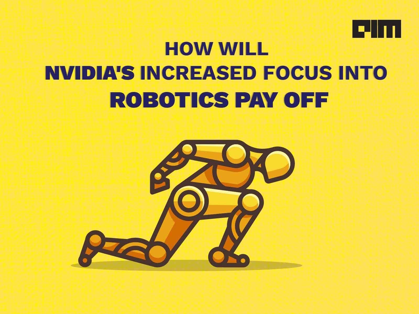 How Will Nvidia's Increased Focus Into Robotics Pay Off