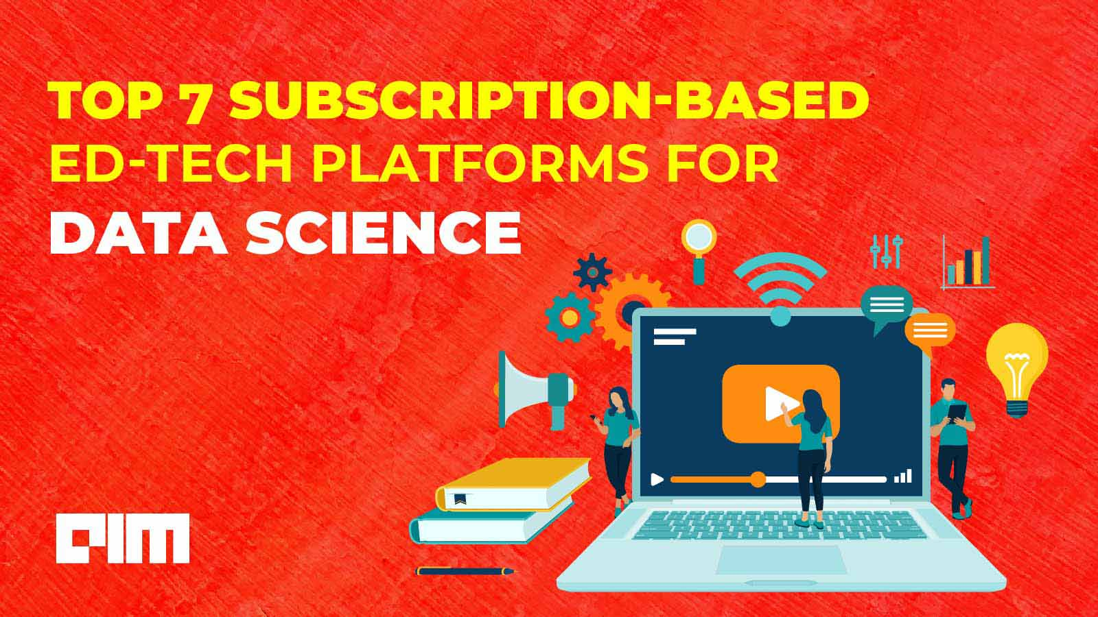 Top 7 Subscription-based Ed-tech Platforms For Data Science