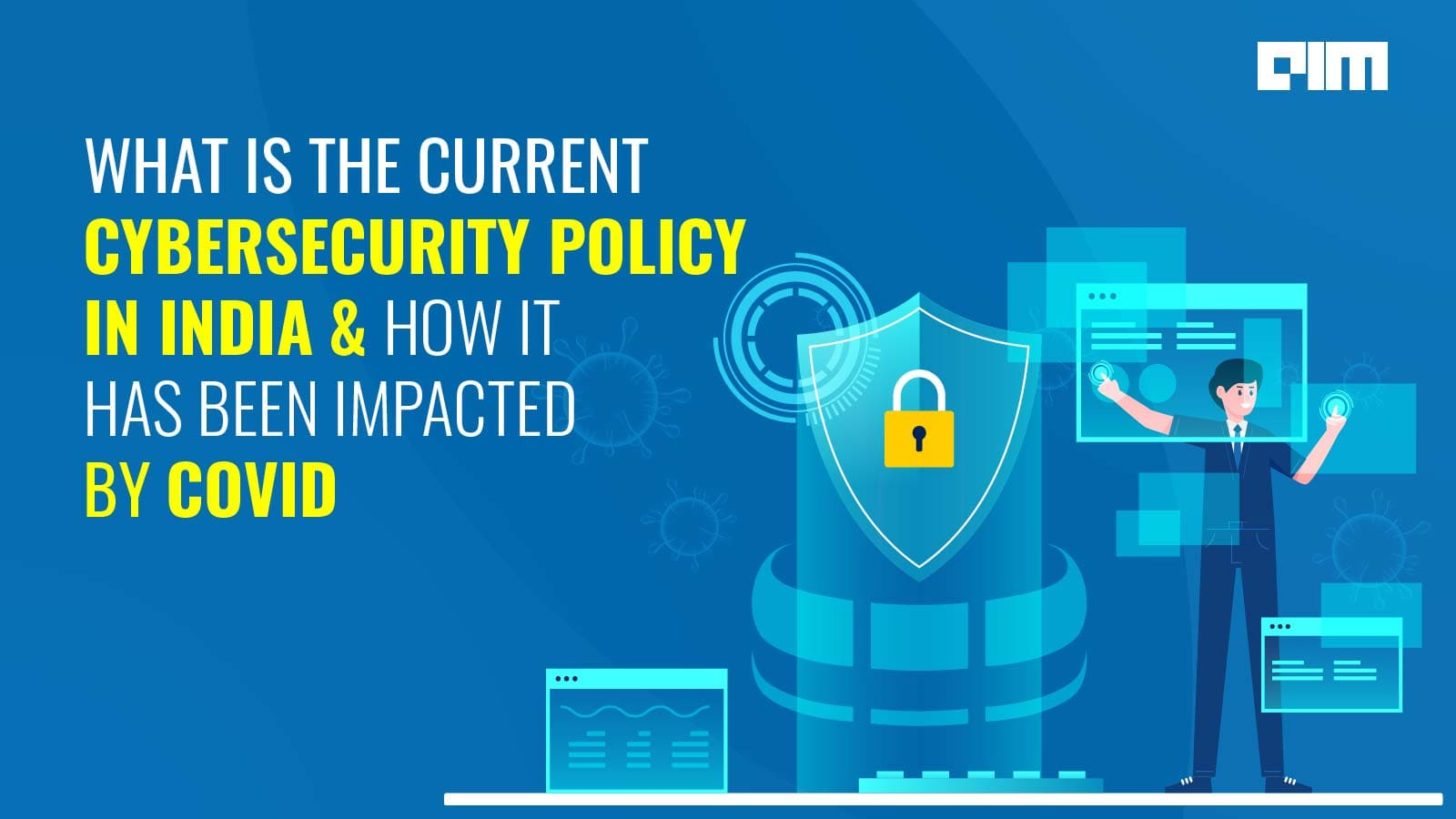 India's Current Cybersecurity Policy & How It Was Impacted By COVID