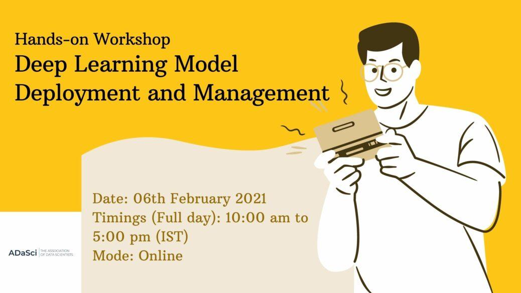 Workshop Alert! Deep Learning Model Deployment & Management