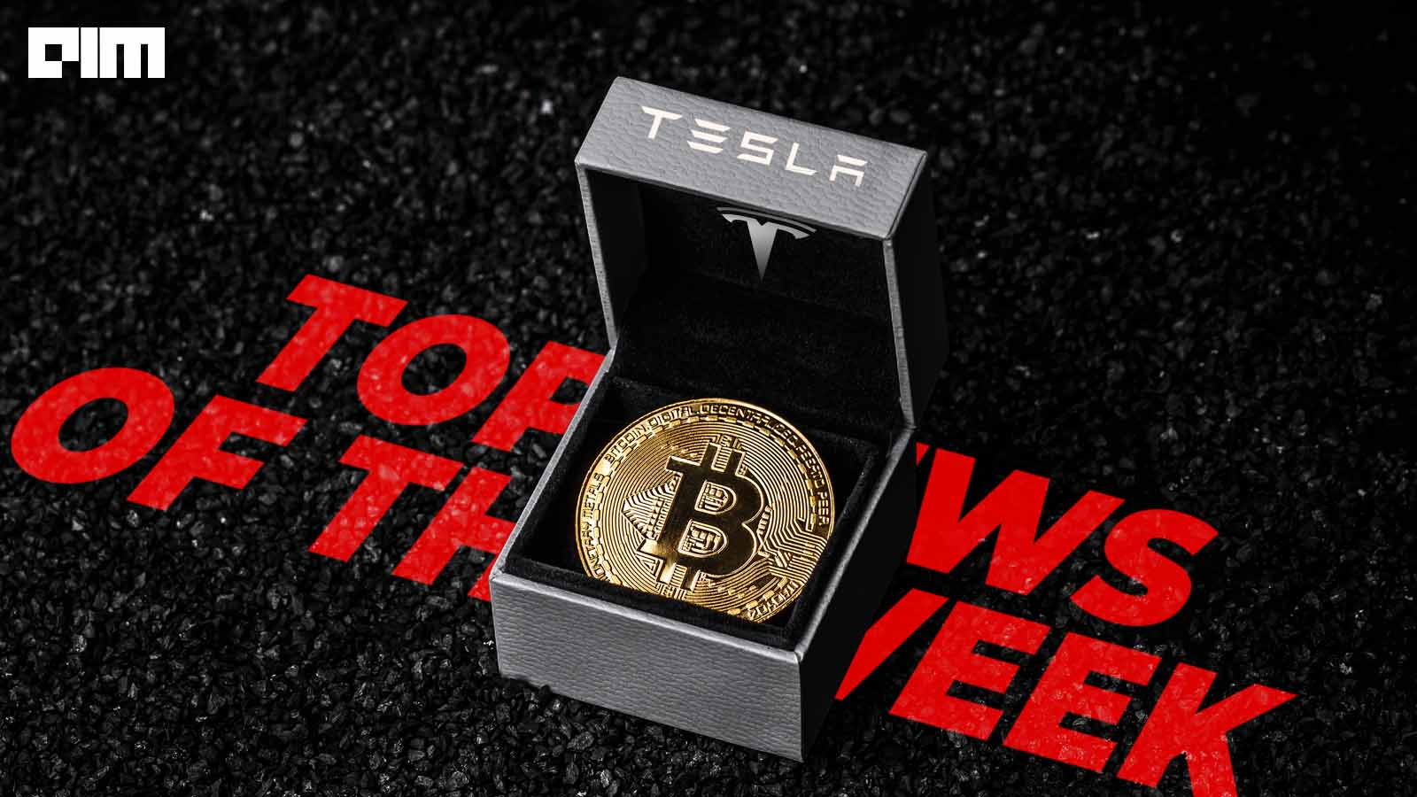 Tesla Embraces Bitcoin, AWS Gets A New CEO & More: Weekly Top News