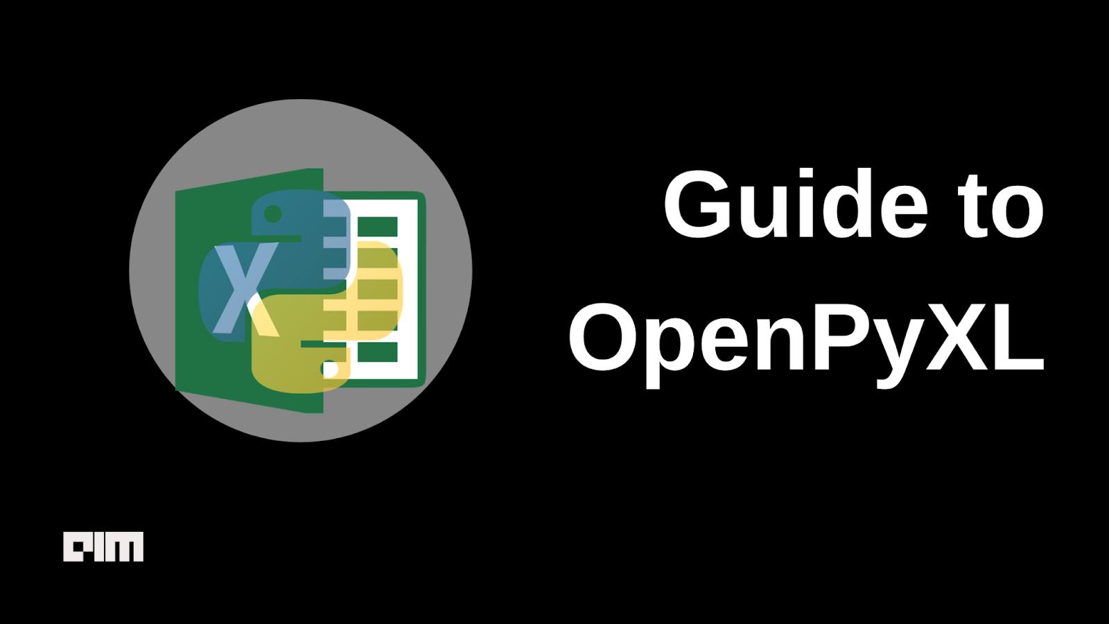 Guide To OpenPyXL: A Python Module For Excel - AIM
