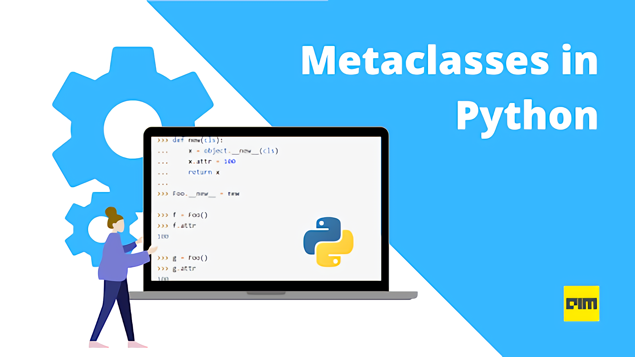 Complete Guide to Python Metaclasses - Analytics India Magazine