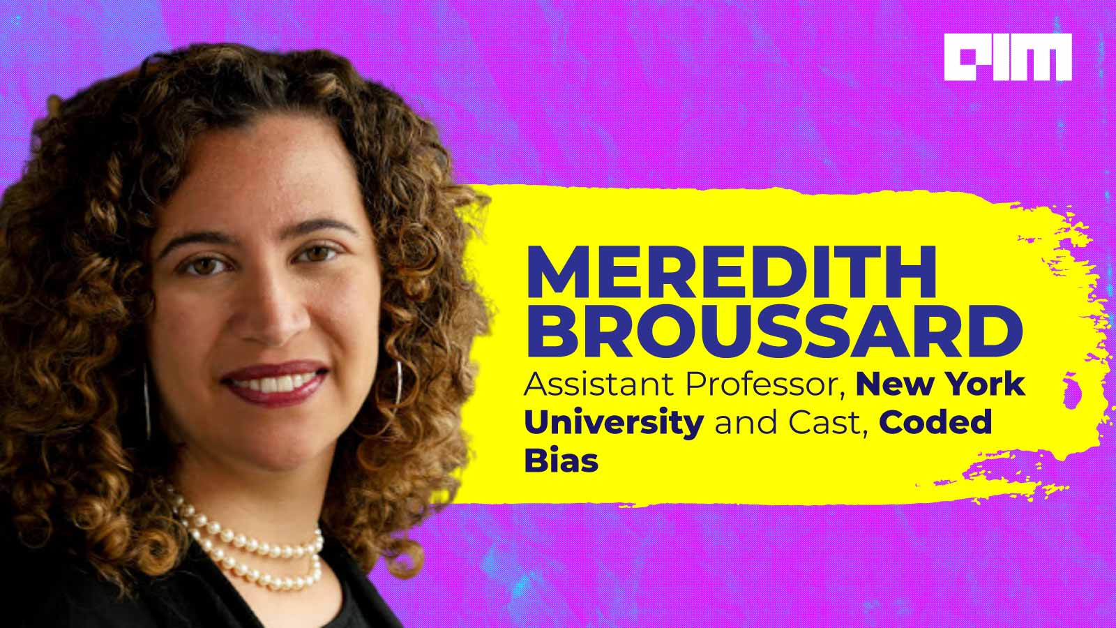 Interview with Meredith Broussard: Coded Bias Cast & NYU Faculty